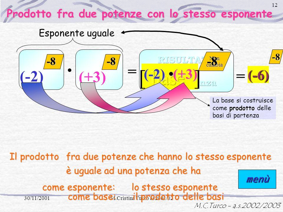 · · [ base ] = (-2) (+3) = (-6) (-2) (+3) -8